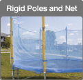 Rigid Poles And Net